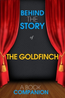 Behind the Story The Goldfinch